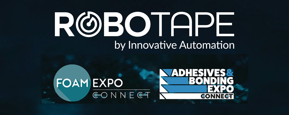 RoboTape at Foam Expo and Adhesives and Bonding Expo